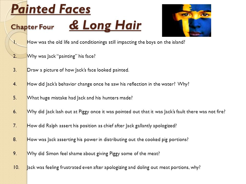 Painted Faces Chapter Four & Long Hair