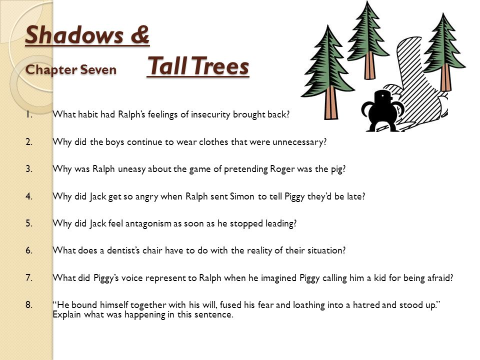 Shadows & Chapter Seven Tall Trees