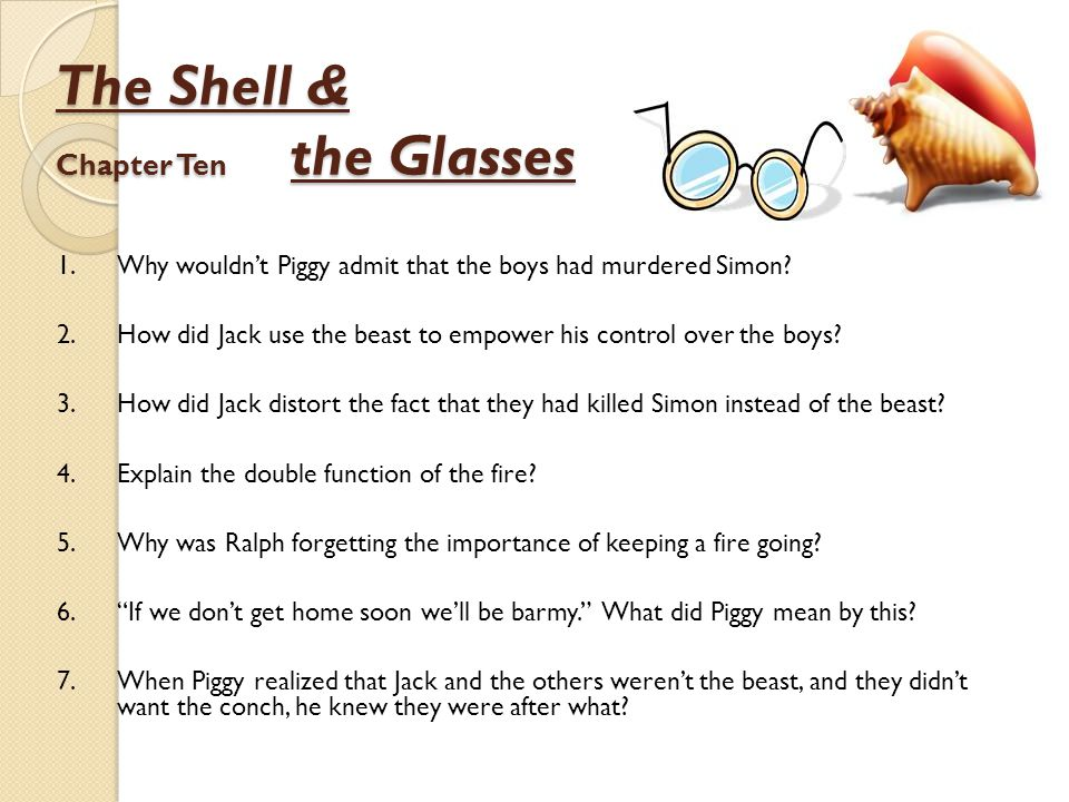 The Shell & Chapter Ten the Glasses