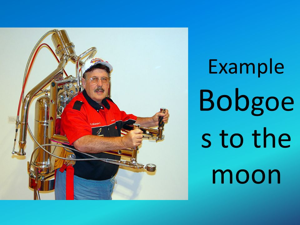 Example Bobgoes to the moon
