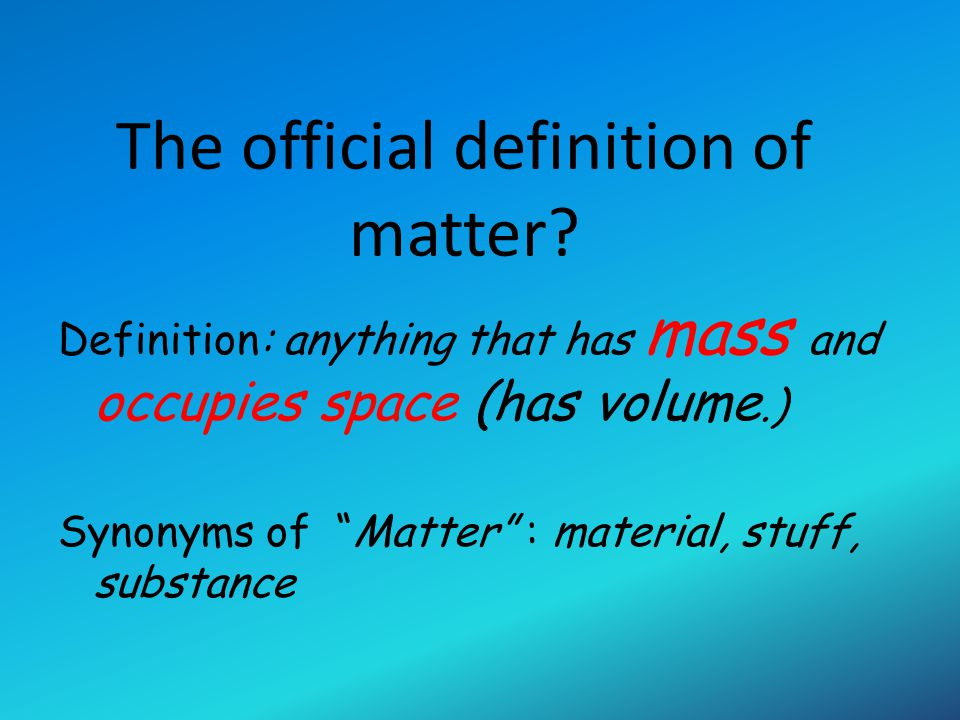 The official definition of matter
