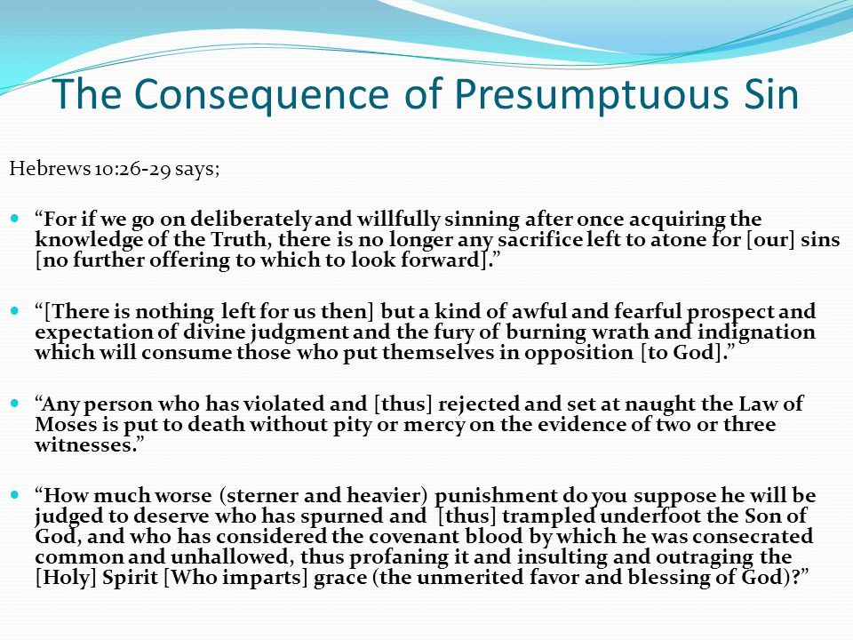 The Consequence of Presumptuous Sin