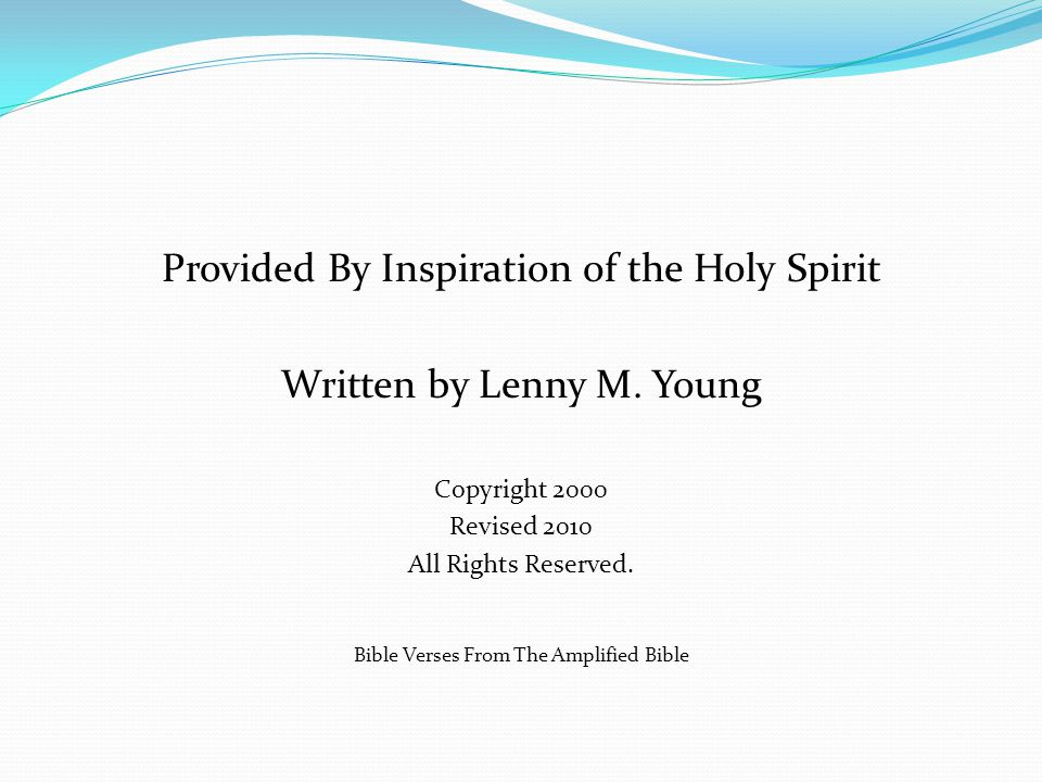 Provided By Inspiration of the Holy Spirit Written by Lenny M. Young