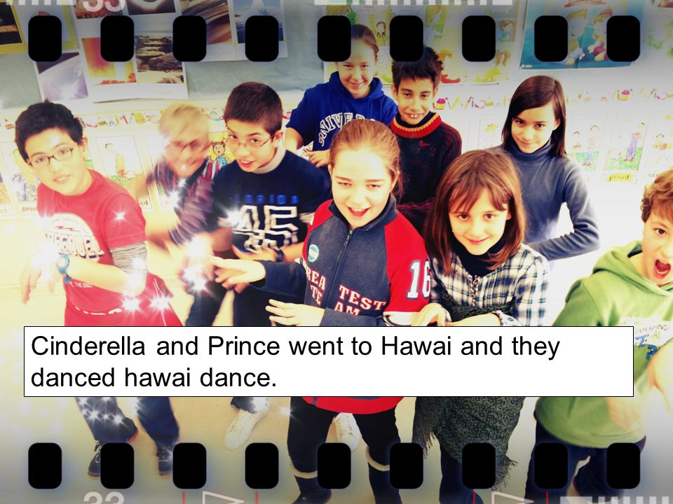 Cinderella and Prince went to Hawai and they danced hawai dance.