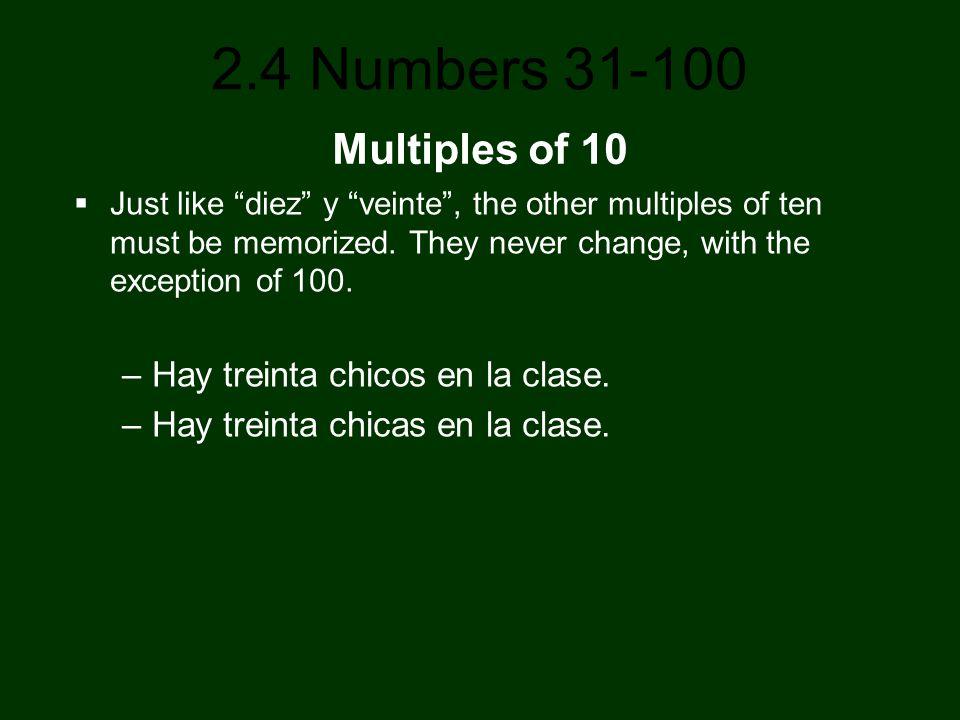 Multiples of 10 Hay treinta chicos en la clase.