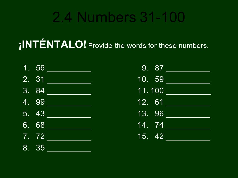 ¡INTÉNTALO! Provide the words for these numbers.
