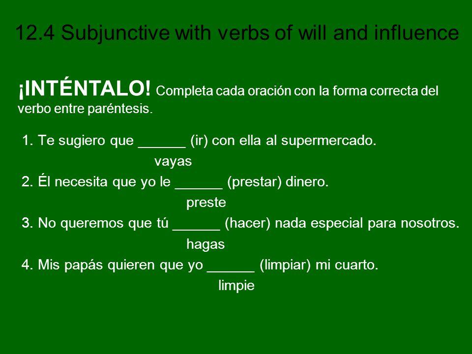 ¡INTÉNTALO! Completa cada oración con la forma correcta del verbo entre paréntesis.