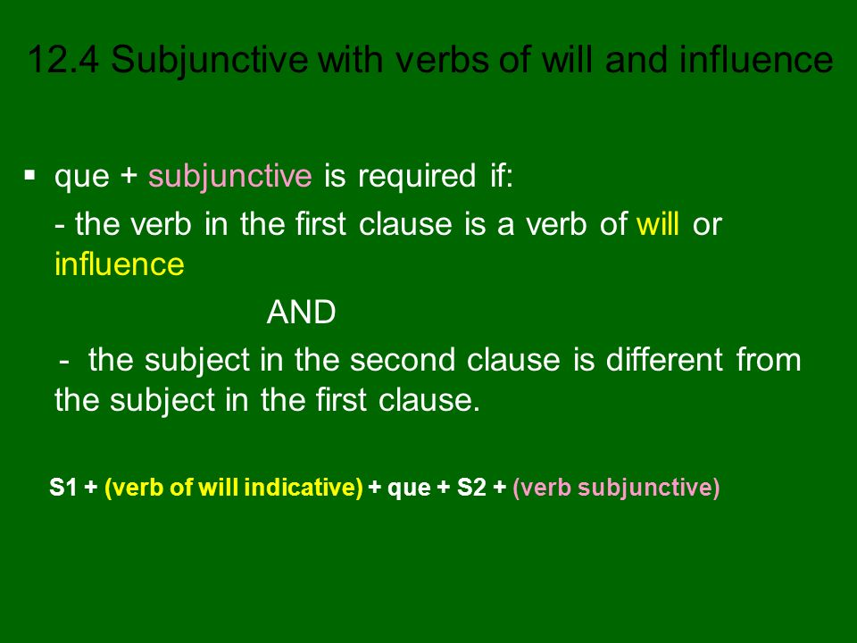 que + subjunctive is required if: