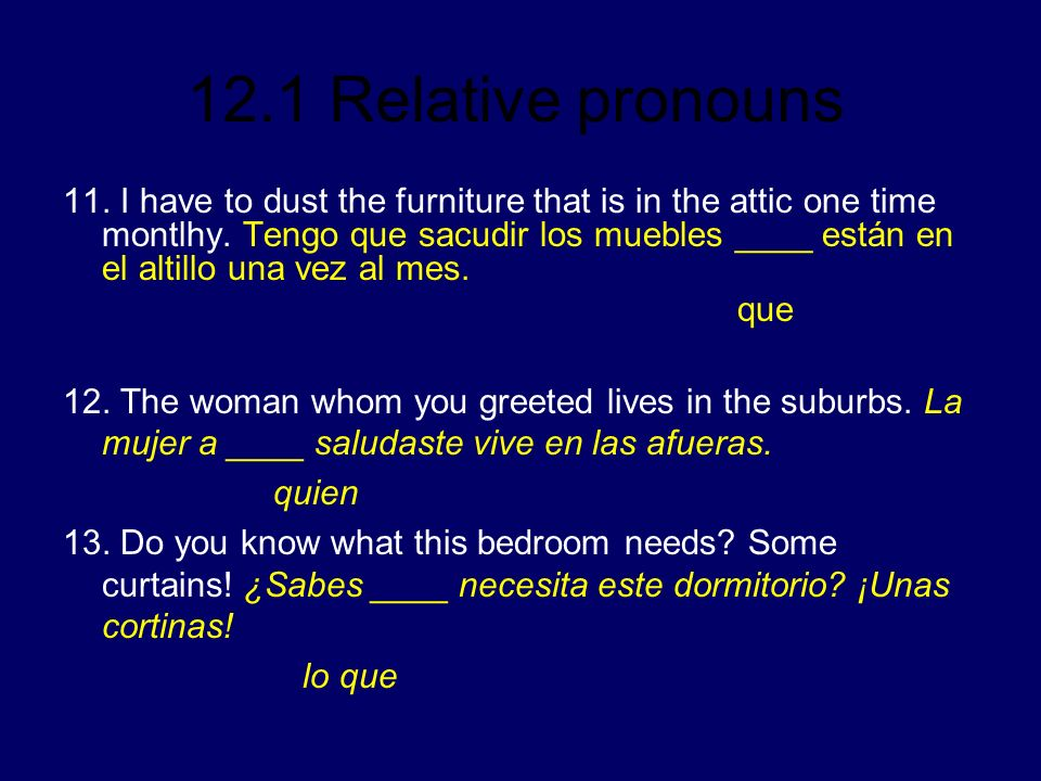 11. I have to dust the furniture that is in the attic one time montlhy