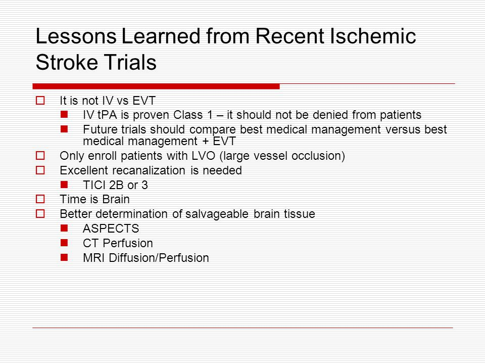 Lessons Learned from Recent Ischemic Stroke Trials