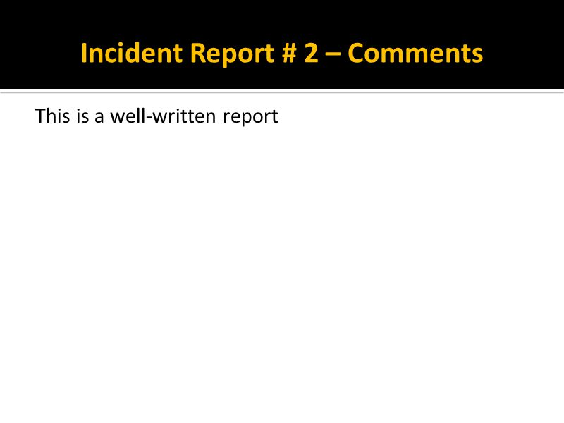Incident Report # 2 – Comments