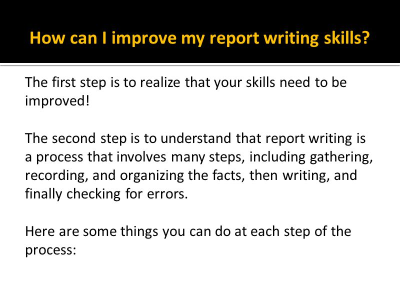 How can I improve my report writing skills