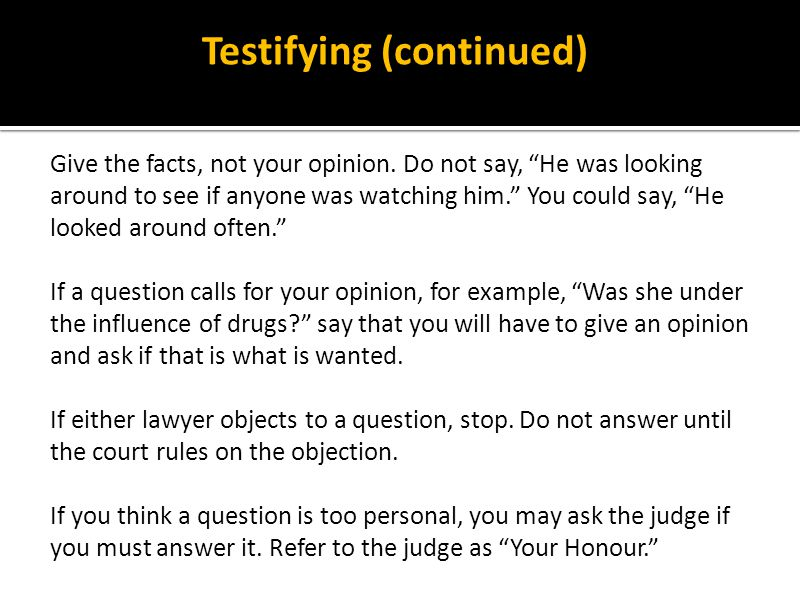 Testifying (continued)
