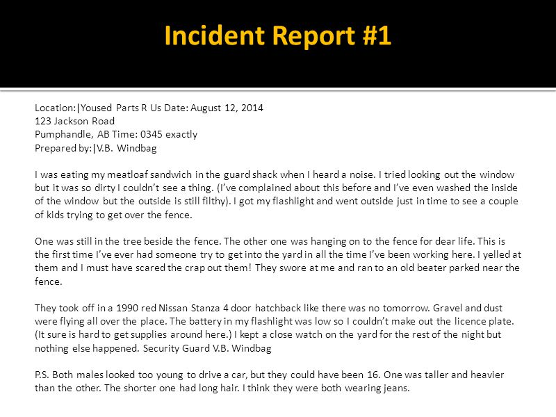 Incident Report #1 Location:|Yoused Parts R Us Date: August 12, 2014