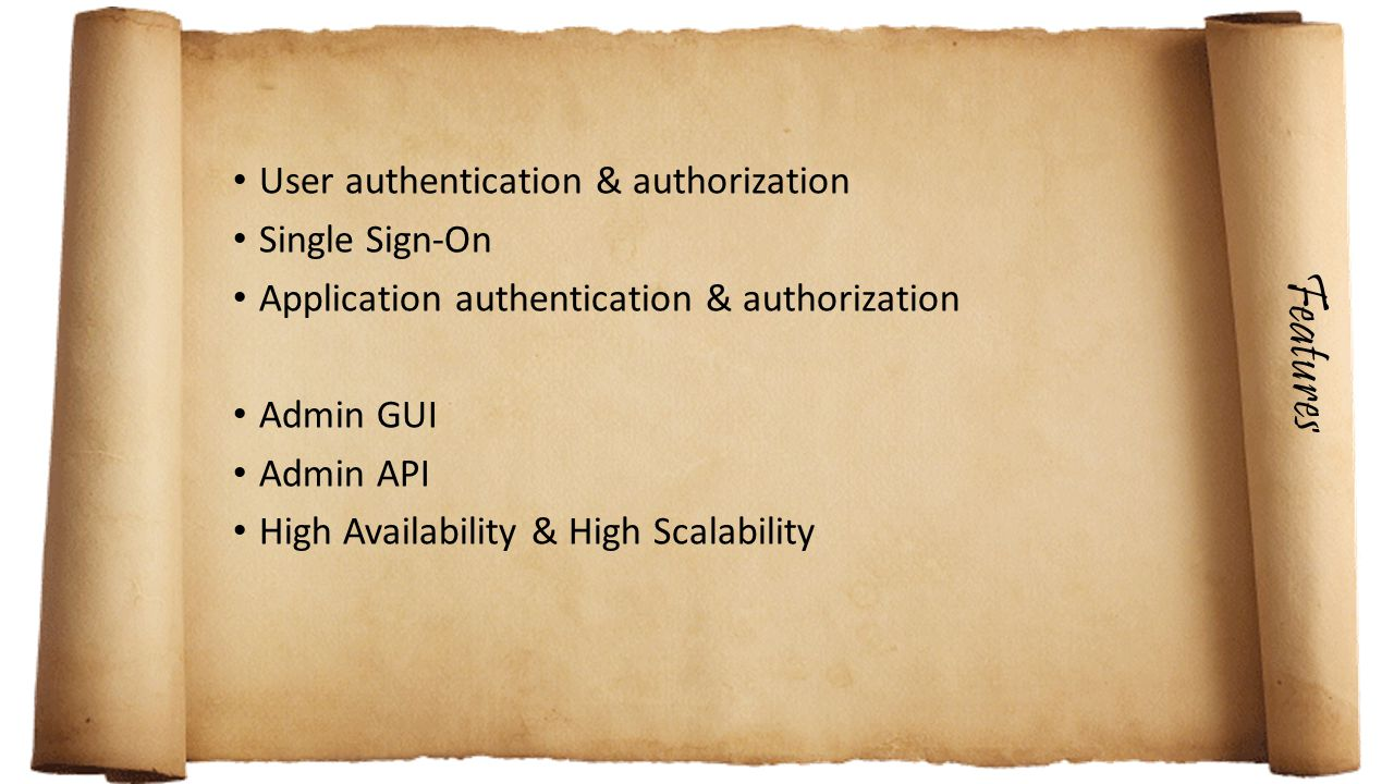 Features User authentication & authorization Single Sign-On