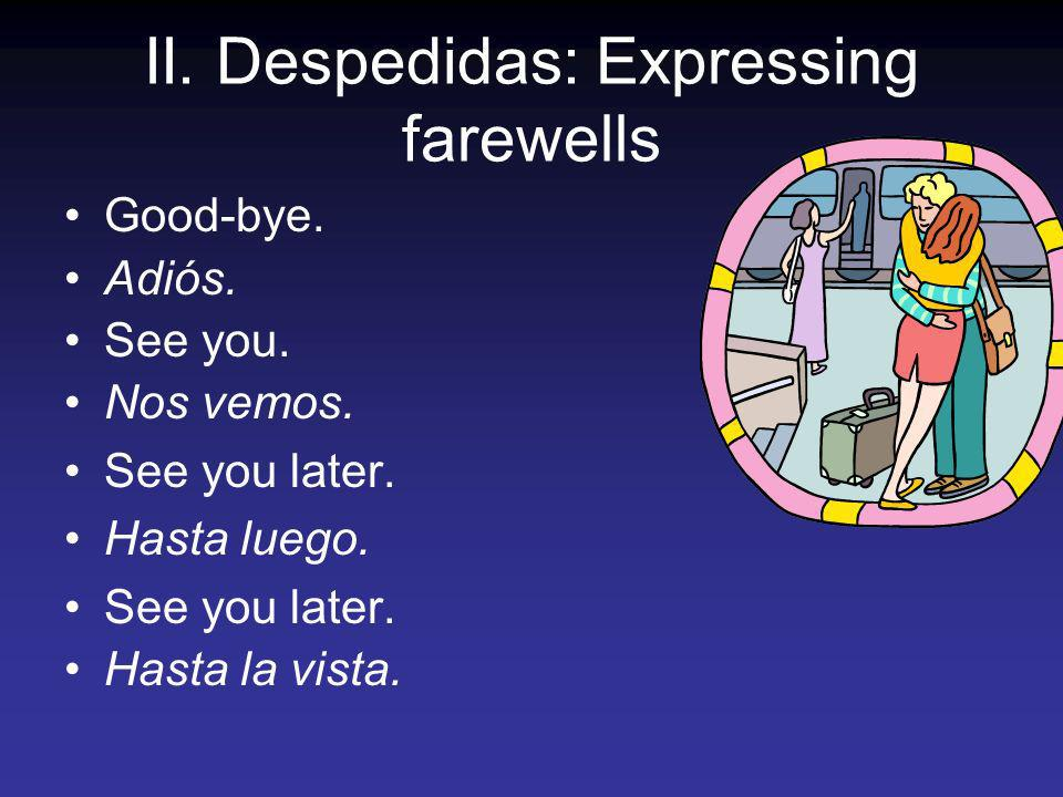II. Despedidas: Expressing farewells