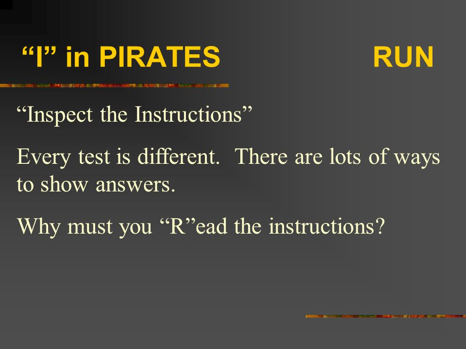 I in PIRATES RUN Inspect the Instructions