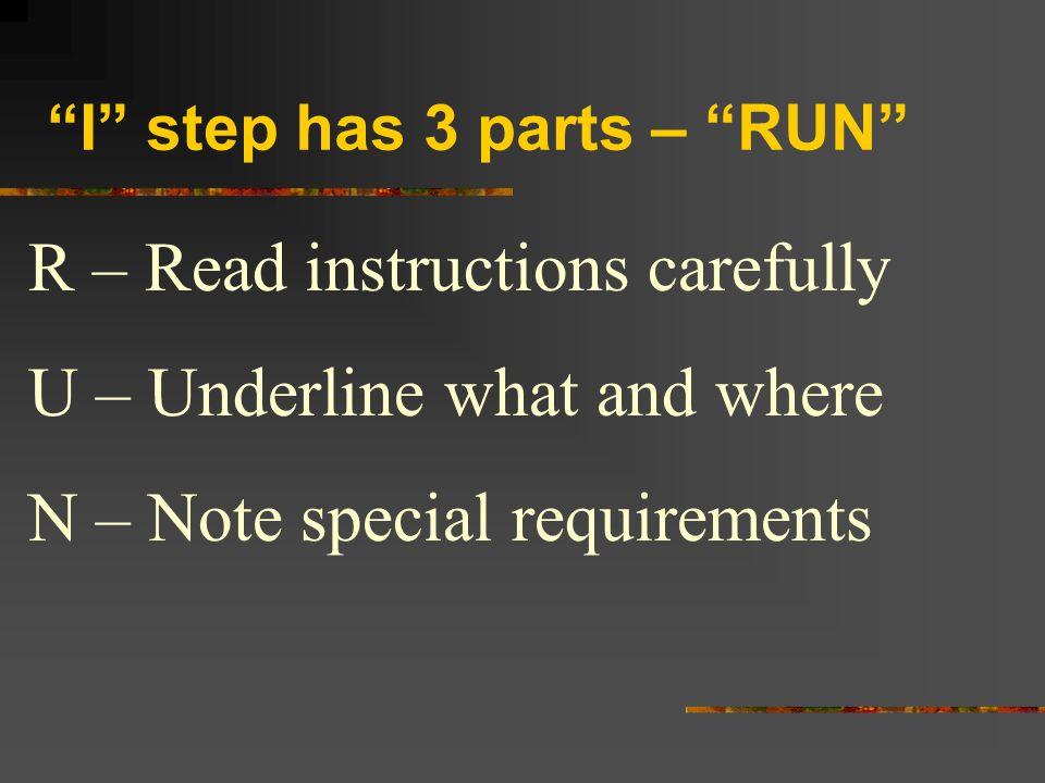 I step has 3 parts – RUN