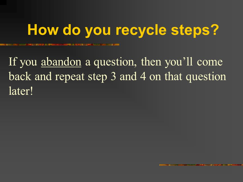 How do you recycle steps