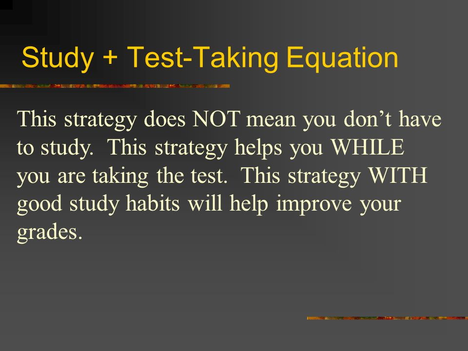 Study + Test-Taking Equation