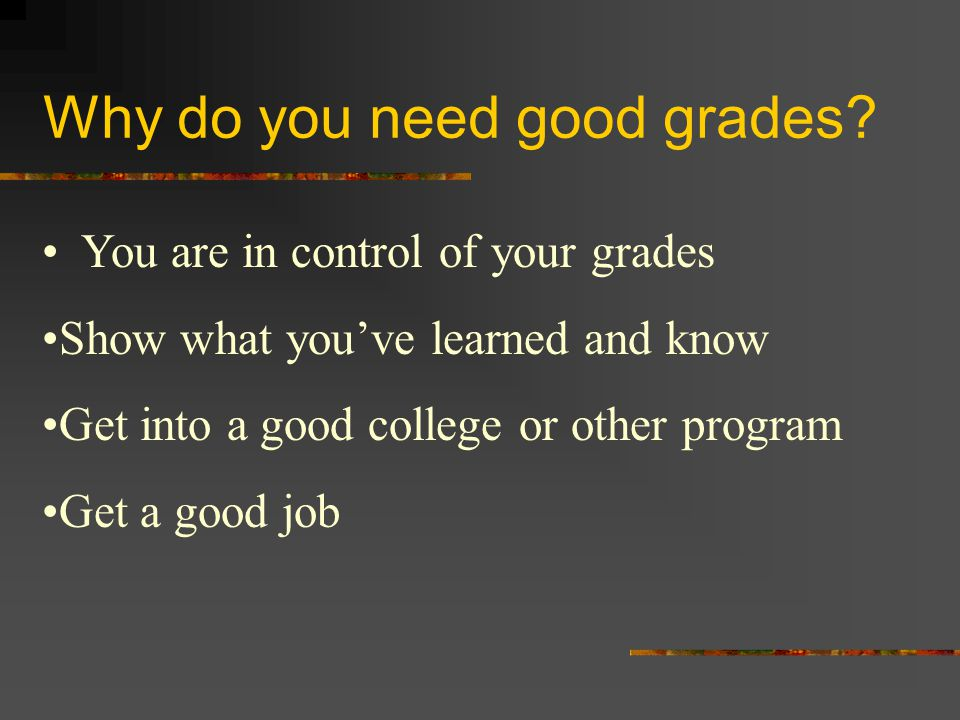 Why do you need good grades