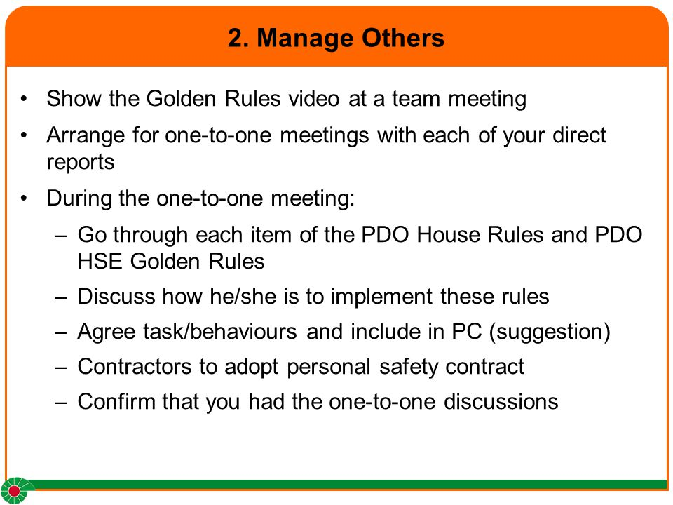2. Manage Others Show the Golden Rules video at a team meeting