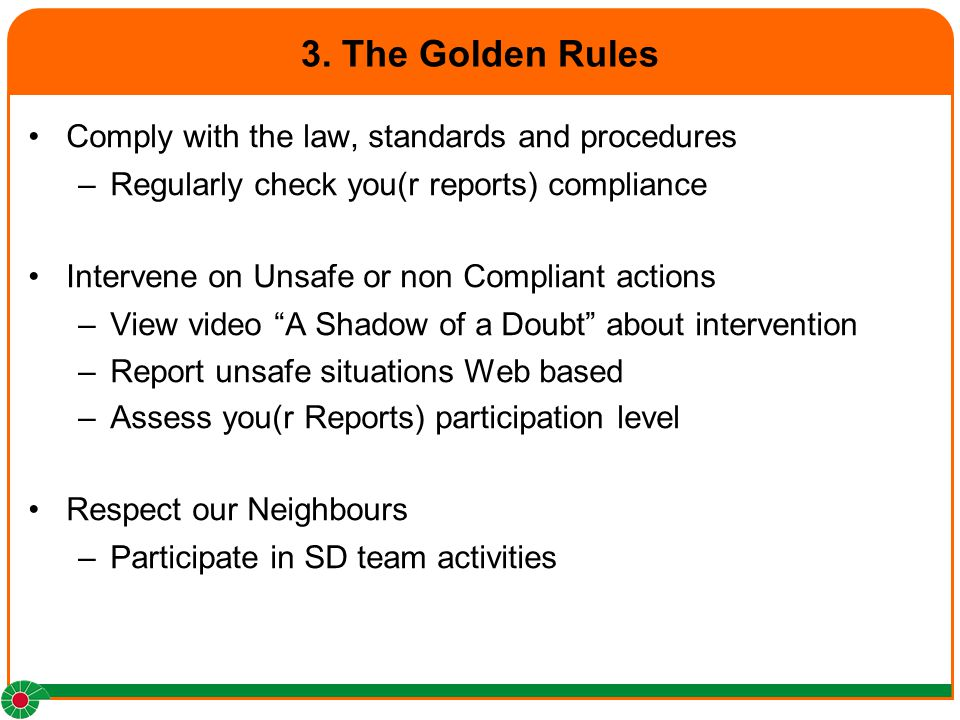 3. The Golden Rules Comply with the law, standards and procedures