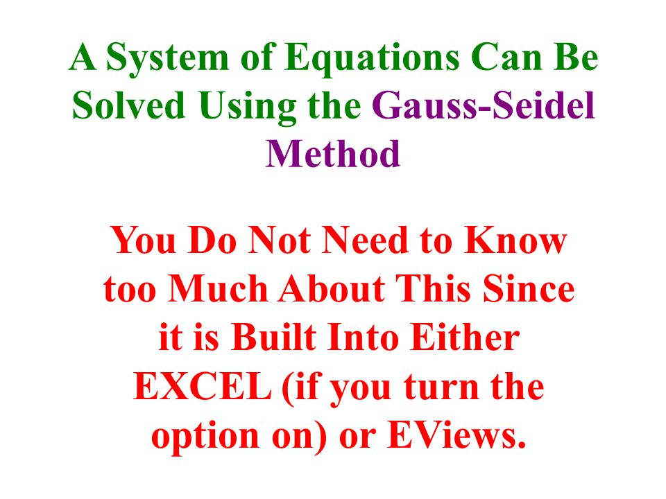A System of Equations Can Be Solved Using the Gauss-Seidel Method