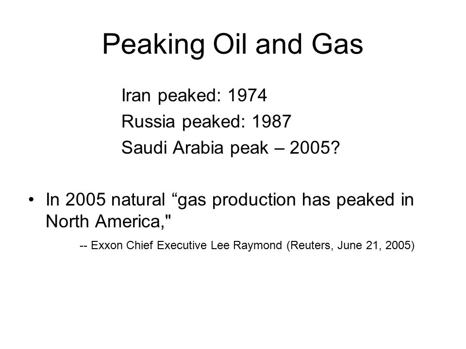 Peaking Oil and Gas Iran peaked: 1974 Russia peaked: 1987