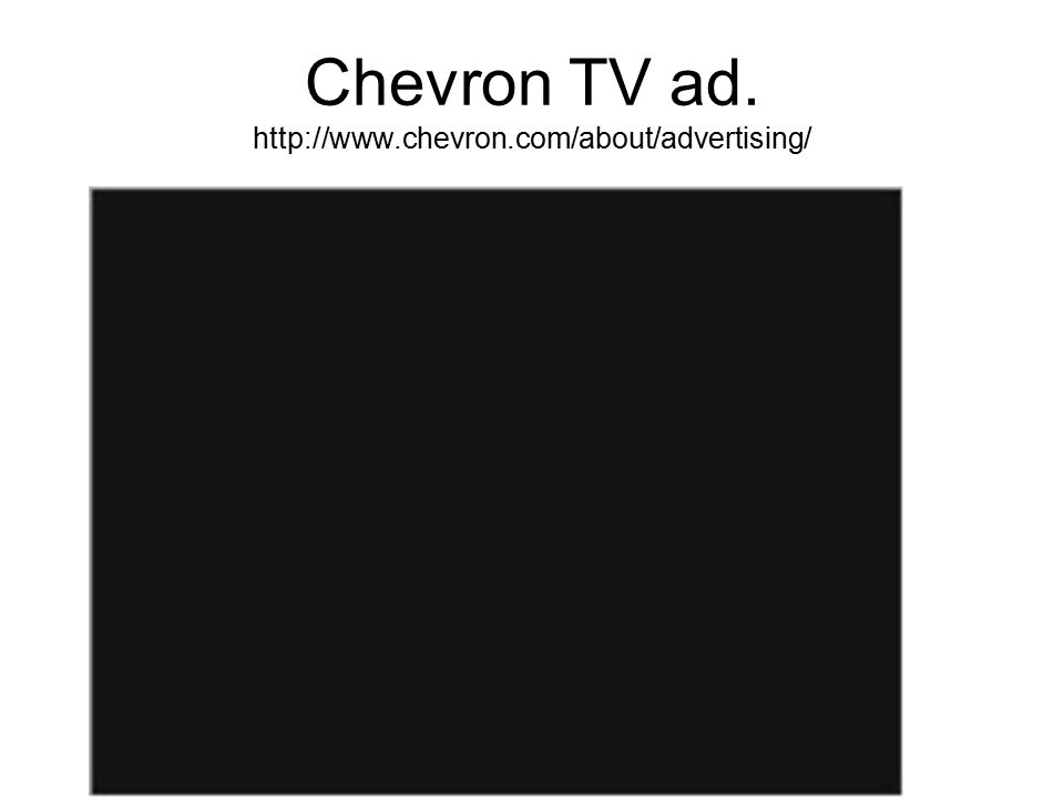Chevron TV ad. http://www.chevron.com/about/advertising/
