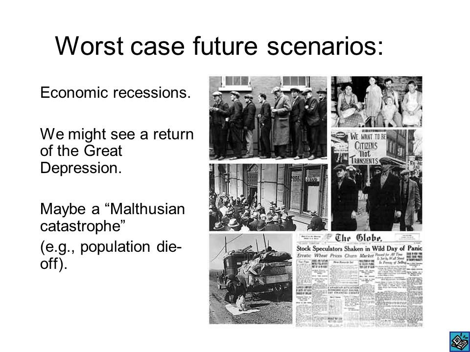 Worst case future scenarios: