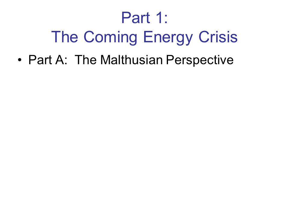 Part 1: The Coming Energy Crisis