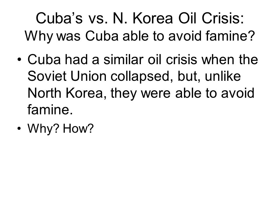 Cuba's vs. N. Korea Oil Crisis: Why was Cuba able to avoid famine