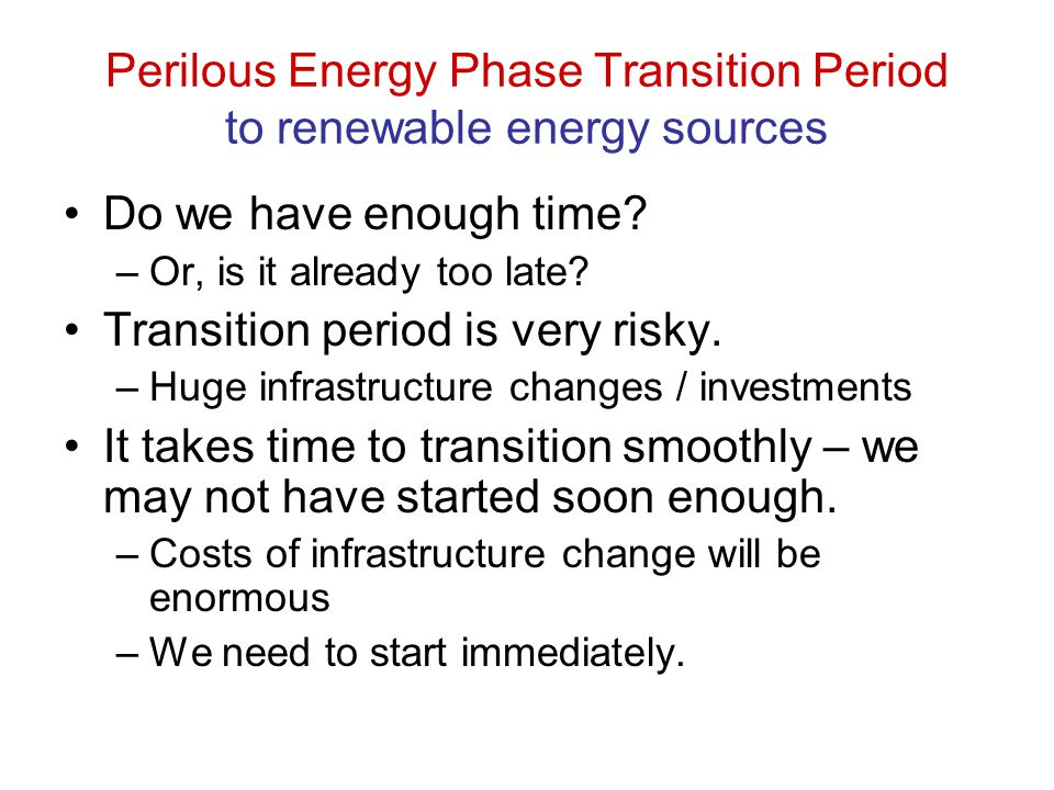 Perilous Energy Phase Transition Period to renewable energy sources