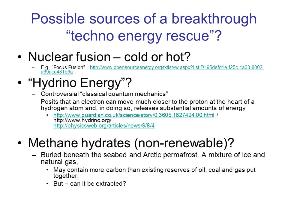 Possible sources of a breakthrough techno energy rescue