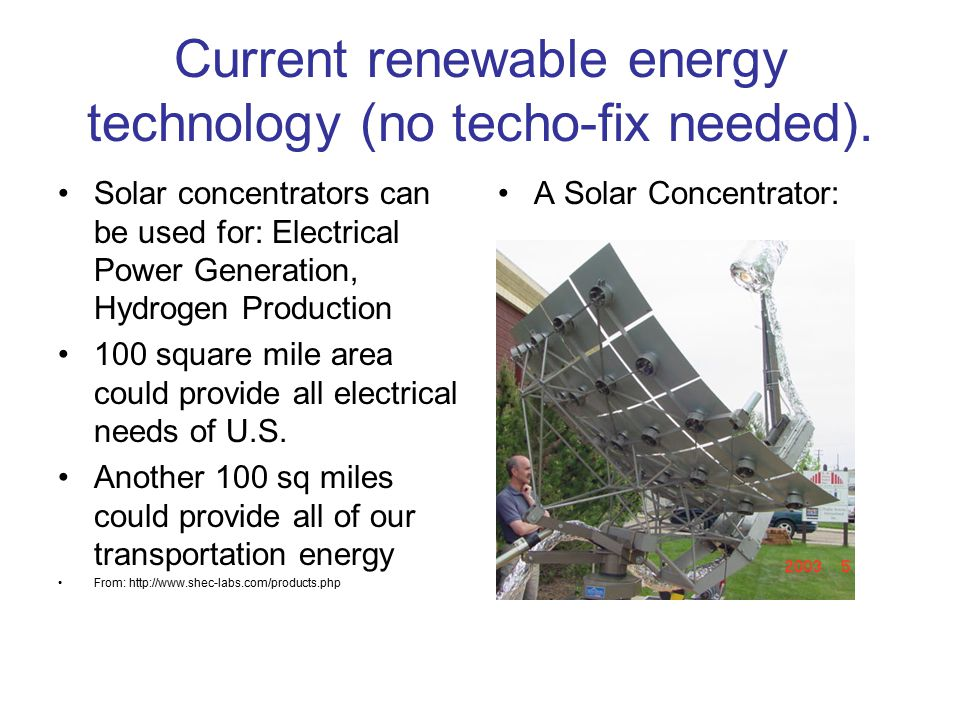 Current renewable energy technology (no techo-fix needed).