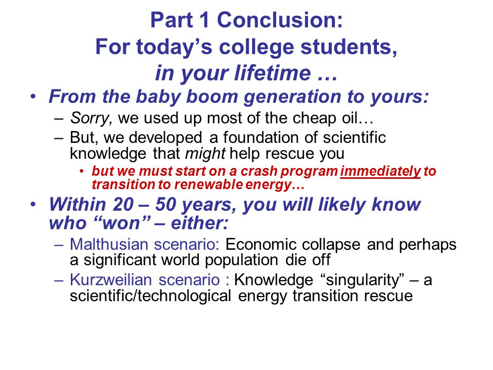 Part 1 Conclusion: For today's college students, in your lifetime …