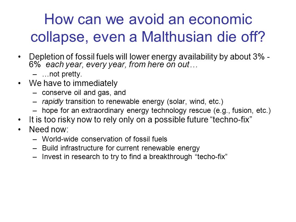 How can we avoid an economic collapse, even a Malthusian die off