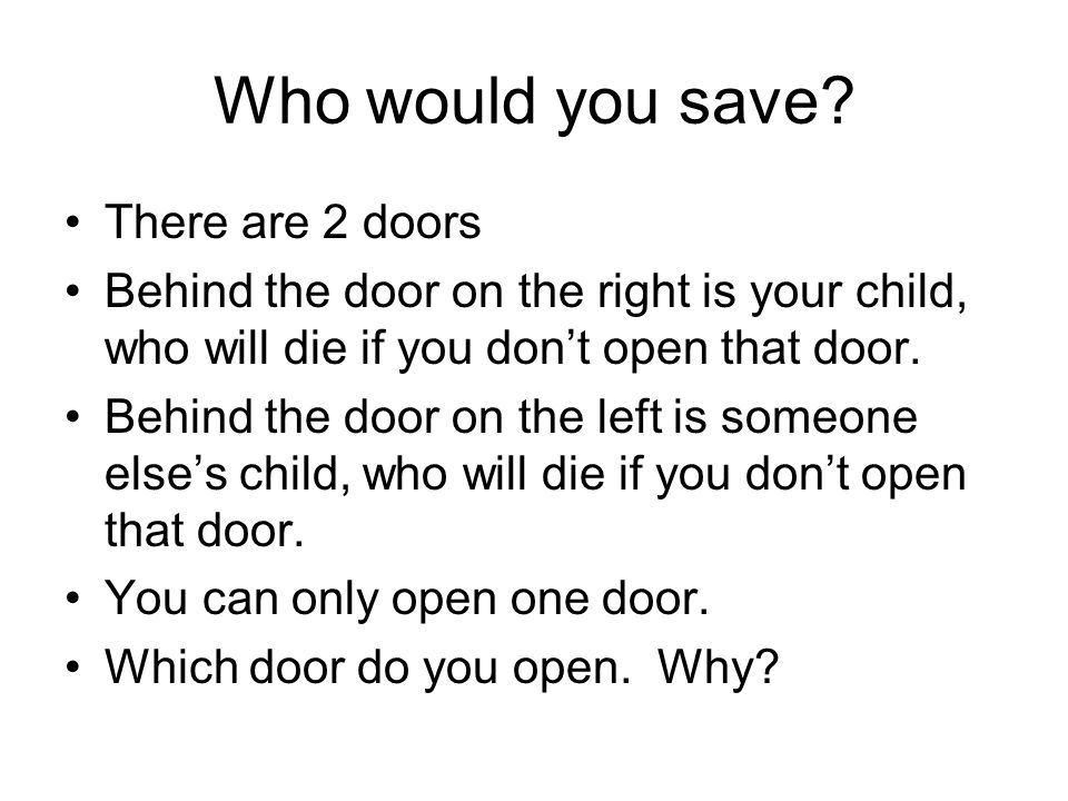 Who would you save There are 2 doors