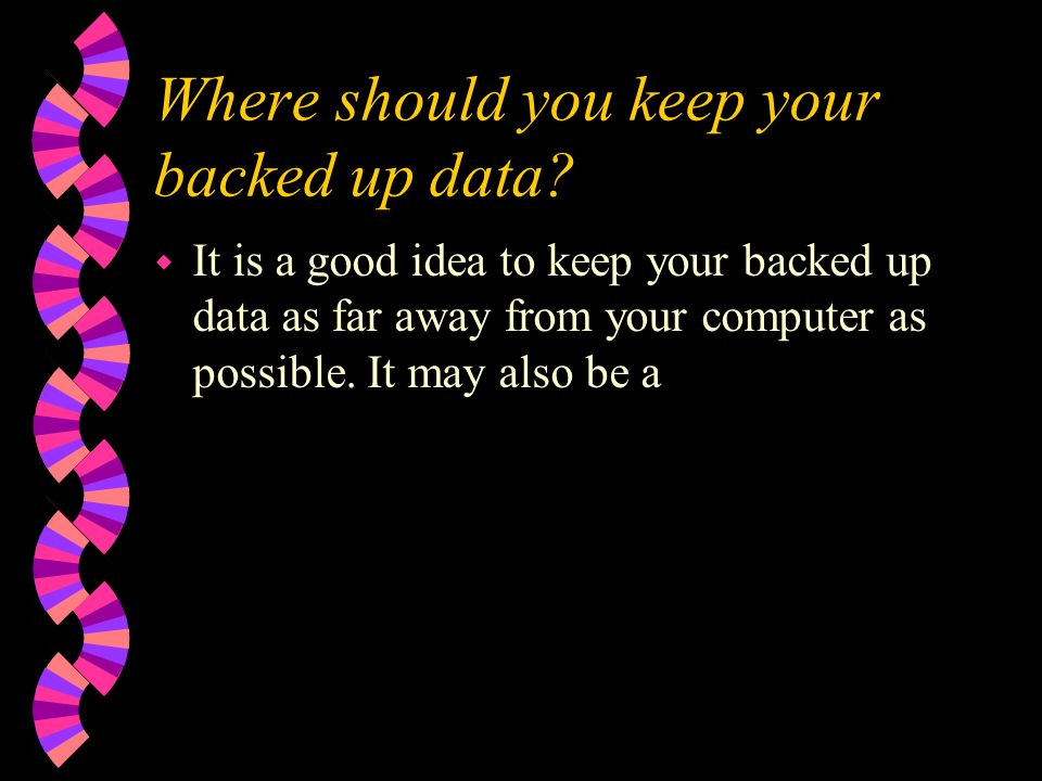 Where should you keep your backed up data