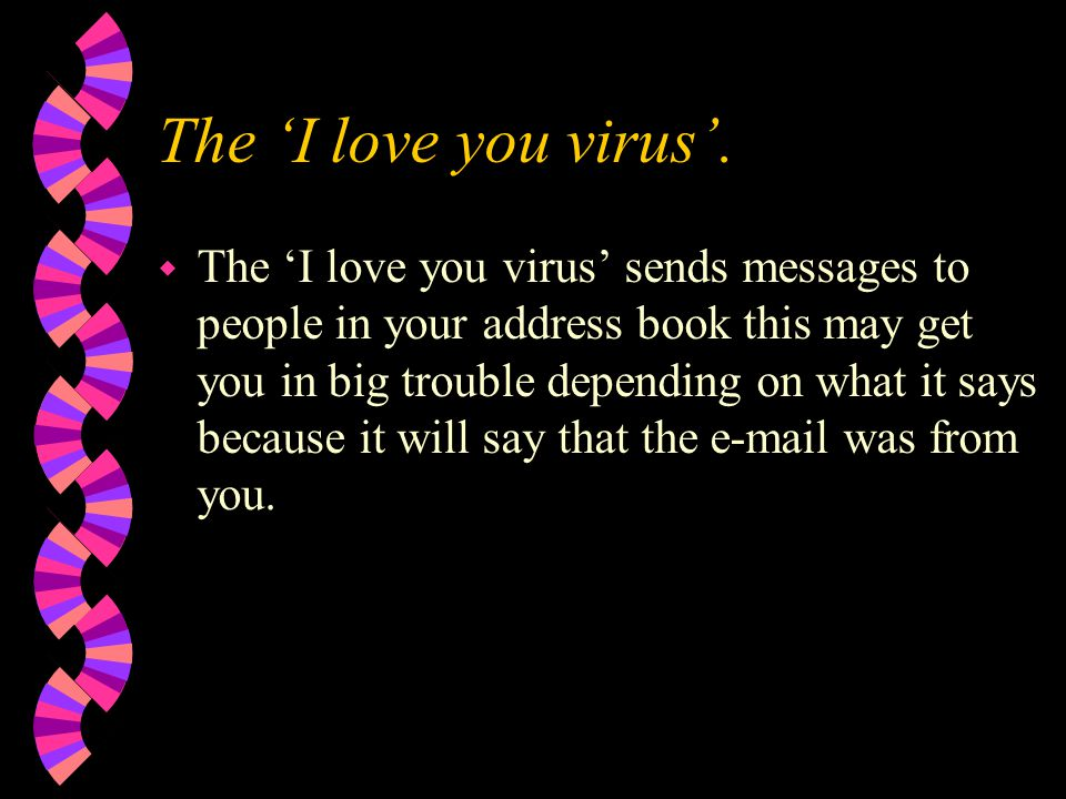 The 'I love you virus'.
