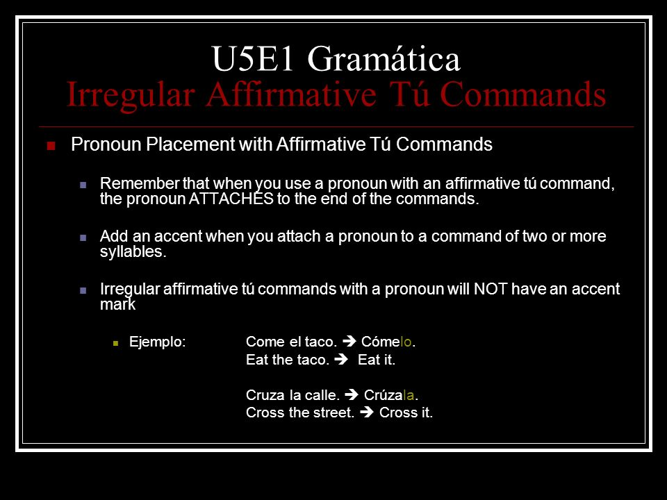 U5E1 Gramática Irregular Affirmative Tú Commands