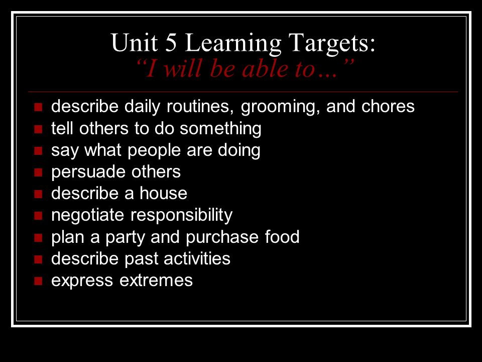 Unit 5 Learning Targets: I will be able to…