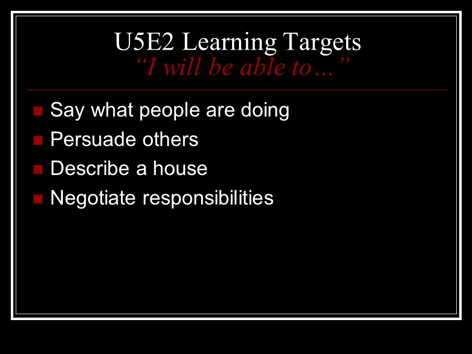 U5E2 Learning Targets I will be able to…