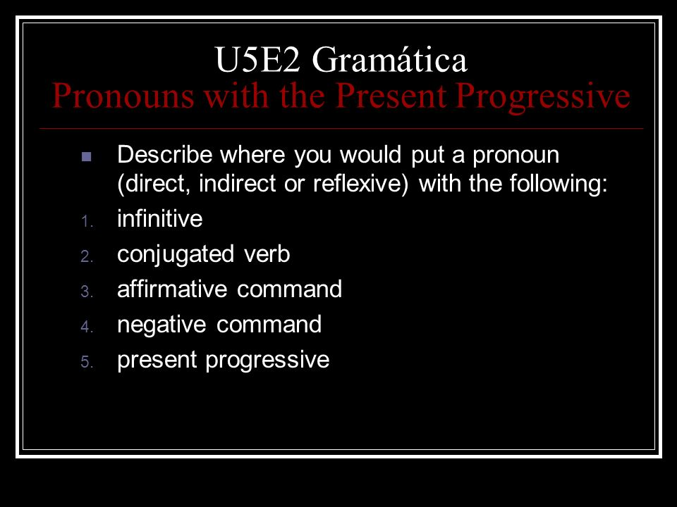 U5E2 Gramática Pronouns with the Present Progressive