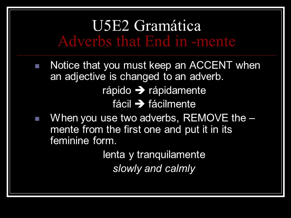 U5E2 Gramática Adverbs that End in -mente