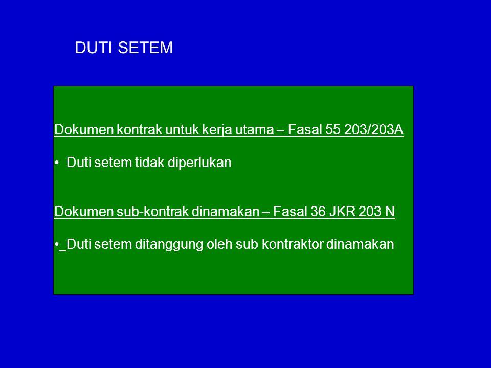 DUTI SETEM Dokumen kontrak untuk kerja utama – Fasal 55 203/203A