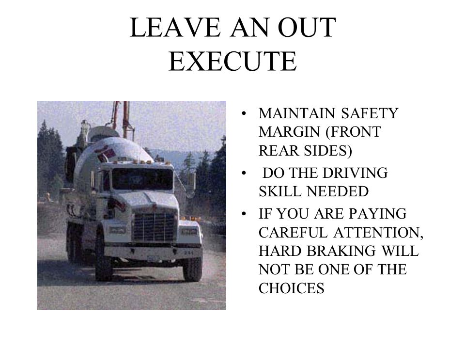 LEAVE AN OUT EXECUTE MAINTAIN SAFETY MARGIN (FRONT REAR SIDES)