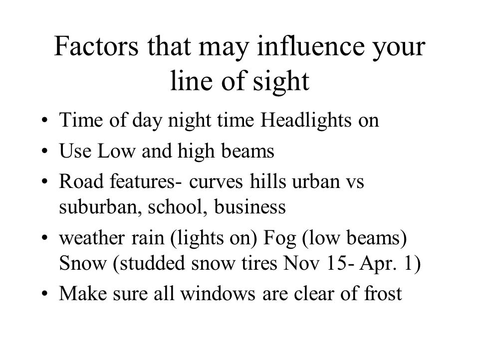 Factors that may influence your line of sight