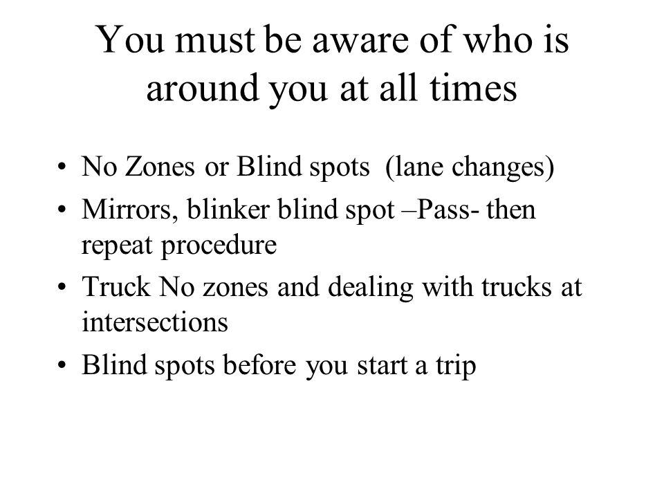You must be aware of who is around you at all times
